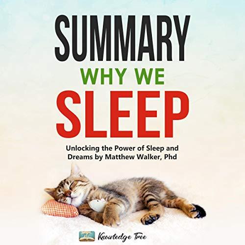 Summary: Why We Sleep: Unlocking the Power of Sleep and Dreams by Matthew Walker, PhD cover art