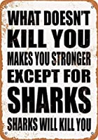 2個 8 x 12 センチメートルの金属サイン - 何があなたを殺さないのか、あなたを強くします。サメを除いて。サメはあなたを殺します。 メタルプレート レトロ アメリカン ブリキ 看板