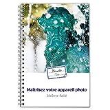 Mémento Photo : Maitrisez votre appareil photo - Livre de cours pour apprendre la photographie destiné aux photographes débutants - Format de poche à emporter dans votre sac photo