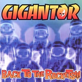 Back to the Rockets by Gigantor (2001-04-24)