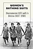 Women's Bathing Suits: Document Of Lady's Dress 1837-1901: Information Of Victorian Bathing Suits