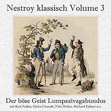Nestroy klassisch, Vol. 3 - Der böse Geist Lumpazivagabundus - Das liederliche Kleeblatt (Gesamtaufnahme)