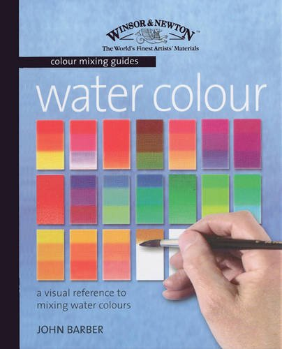 Watercolour: A Visual Reference to Mixing Watercolour Paints