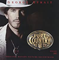 Pure Country [Original Motion Picture Soundtrack] by George Strait (1992-09-15)
