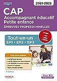 CAP Accompagnant éducatif Petite enfance - Épreuves professionnelles - Tout-en-un pour réussir les EP1, EP2, EP3 - 2021-2022