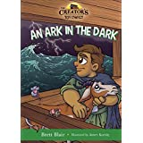 An Ark in the Dark (The Creator's Toy Chest): Noah's Story (English Edition)