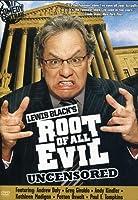 BLACK,LEWIS: LEWIS BLACK'S ROOT OF ALL EVIL