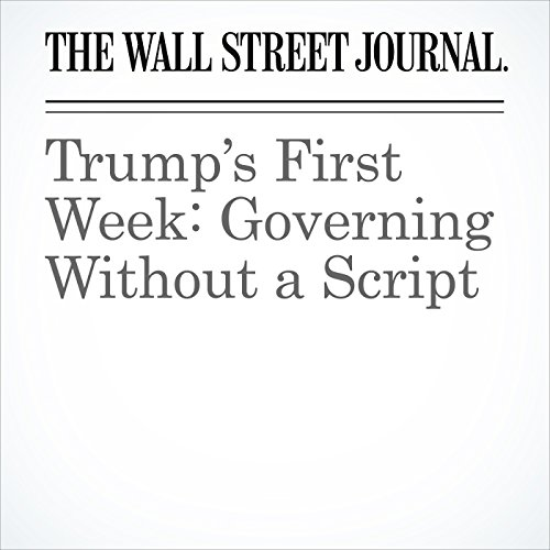 Trump's First Week: Governing Without a Script audiobook cover art