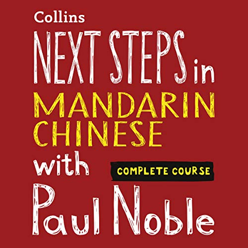 Next Steps in Mandarin Chinese with Paul Noble – Complete Course audiobook cover art
