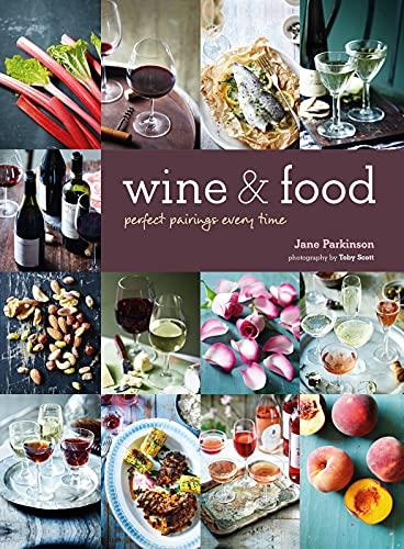 Wine & Food: Perfect pairings e…