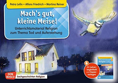Mach's gut, kleine Meise! Kamishibai Bildkartenset.: Unterrichtsmaterial Religion zum Thema Tod und Auferstehung. Mit Lehrerbegleitheft und Kopiervorlagen (Sachgeschichten für unser Erzähltheater)