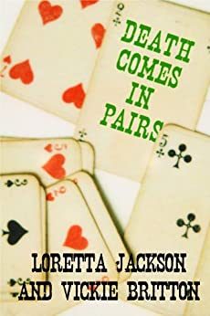 Death Comes in Pairs by [Loretta Jackson, Vickie Britton]