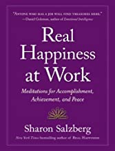 Real Happiness at Work: Meditations for Accomplishment, Achievement, and Peace by Sharon Salzberg (2013-12-31)
