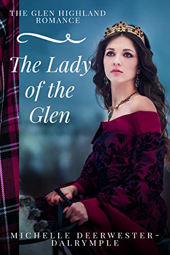 Book: The Lady of the Glen - The Glen Highland Romance by Michelle Deerwester-Dalrymple