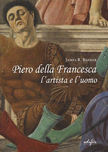 Piero della Francesca l'artista e l'uomo