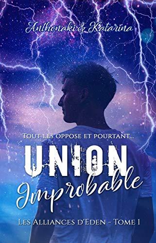 Union Improbable (Les Alliances d'Eden t. 1) (French Edition)