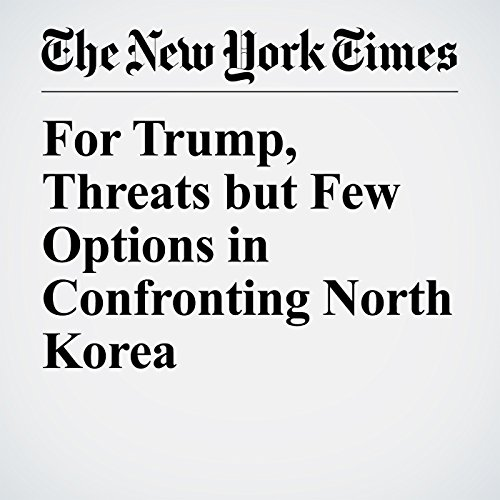 For Trump, Threats but Few Options in Confronting North Korea copertina