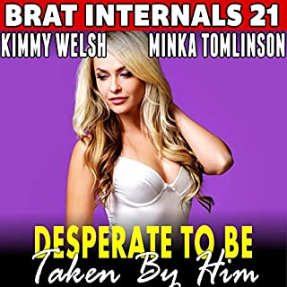 Desperate to Be Taken by Him: Brat Internals 21  audiobook cover art