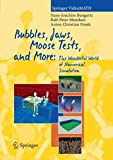 Bubbles, Jaws, Moose Tests, and More:: The Wonderful World of Numerical Simulation (Springer VideoMATH)