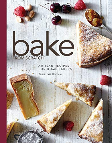 Bake from Scratch: Artisan Recipes for the Home Baker (Bake from Scratch (1))