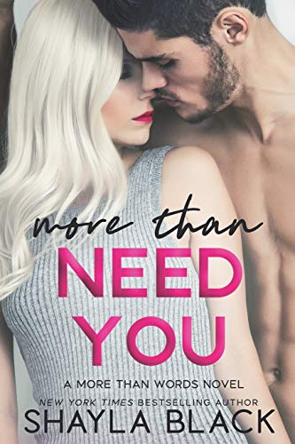 More Than Need You (More Than Words Book 2) (Volume 2)