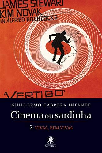 Cinema ou sardinha - parte 2: Vias, bem vivas: Volume 2