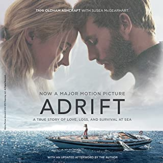 Adrift [Movie Tie-in]     A True Story of Love, Loss, and Survival at Sea              By:                                                                                                                                 Tami Oldham Ashcraft                               Narrated by:                                                                                                                                 Laurence Bouvard                      Length: 5 hrs and 58 mins     168 ratings     Overall 4.0
