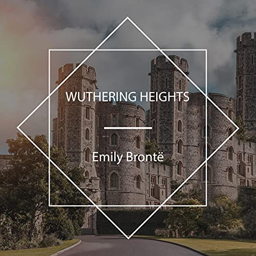 Wuthering Heights Audiobook By Emily Brontë cover art