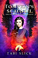 Tompkin's School: For The Extraordinarily Talented (A Supernatural Academy Trilogy)