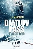 DJATLOV PASS – Die Rückkehr zum Berg des Todes: Horror-Thriller - J.H. Moncrieff