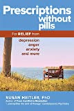 Image of Prescriptions Without Pills: For Relief from Depression, Anger, Anxiety, and More