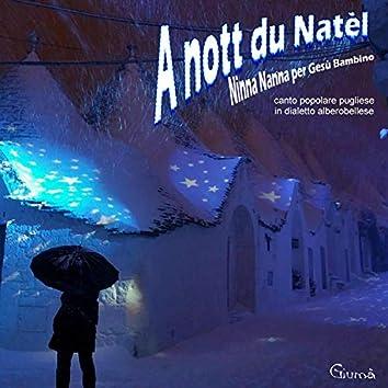 A nott du Natel,vocal, a sweet apulian Christmas lullaby for Jesus Alberobello