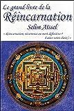 Le grand livre de la Réincarnation - Réincarnation, récurrence ou mort définitive ?...