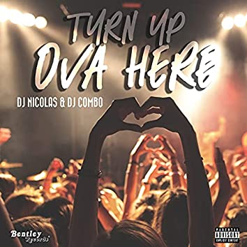 Turn up Ova Here