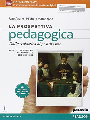 La prospettiva pedagogica. Per le Scuole superiori. Con e-book. Con espansione online. Dalla scolastica al positivismo (Vol. 1)