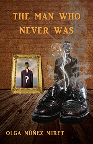Book: The Man Who Never Was by Olga Núñez Miret