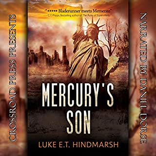 Mercury's Son                   By:                                                                                                                                 Luke E.T. Hindmarsh                               Narrated by:                                                                                                                                 Daniel Dorse                      Length: 15 hrs and 4 mins     Not rated yet     Overall 0.0