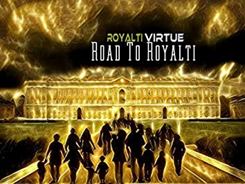 Road To Royalti