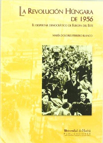 La Revolución Húngara de 1956 (Arias montano)