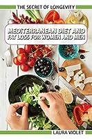 Mediterranean Diet For Beginners - Fat Loss For Women And Men