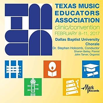 2017 Texas Music Educators Association (TMEA): Dallas Baptist University Chorale [Live]