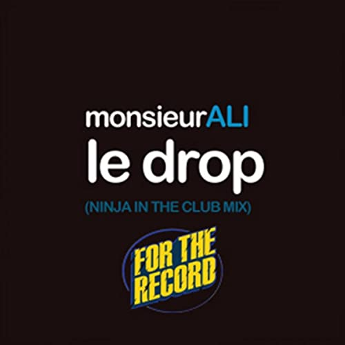 Le Drop (Ninja In The Club Mix) by Monsieur Ali on Amazon ...