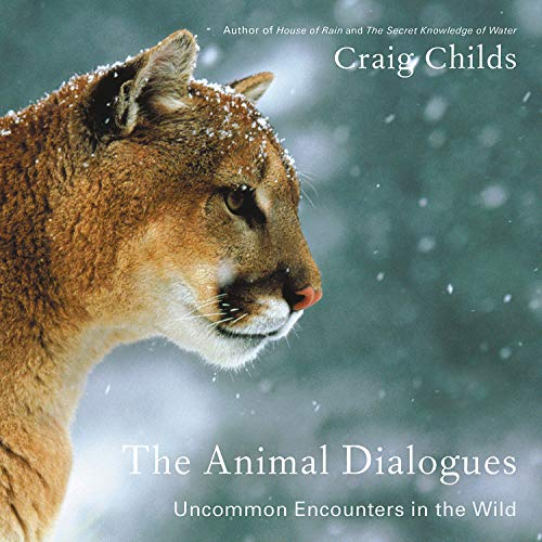 The Animal Dialogues Audiobook By Craig Childs cover art