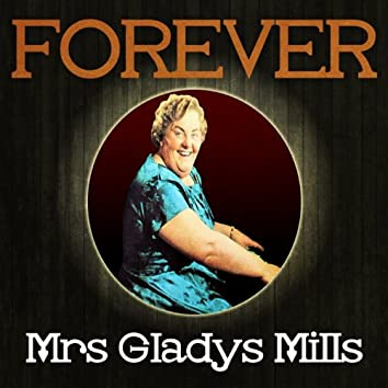 Forever Mrs Gladys Mills