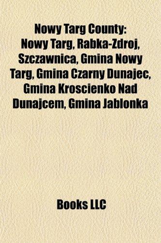 Nowy Targ County: Nowy Targ County geography stubs, Villages in Nowy Targ County, Sanctuary of Our Lady of Ludzmierz, Podhale Nowy Targ, Szczawnica, ... Gmina Nowy Targ, Gmina Czarny Dunajec
