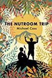 The Nutroom Trip: A Journey into the Coming Age