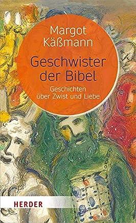 Geschwister der Bibel Geschichten über Zwist und LiebeMargot Käßmann