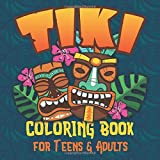 Tiki Coloring Book for Teens & Adults: Tropical Tiki Masks & Totems for Stress Relief, Inspirtional Relaxation and Coloring Fun