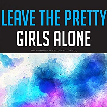 Leave the Pretty Girls Alone