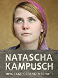 Natascha Kampusch - 3096 Tage Gefangenschaft